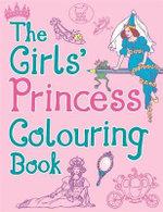 The Girls' Princess Colouring Book - Ann Kronheimer