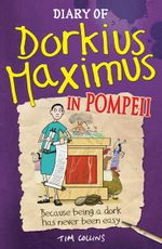 Diary of Dorkius Maximus in Pompeii - Tim Collins