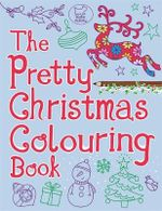 The Pretty Christmas Colouring Book - Jeannine Rundle