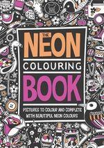 The Neon Colouring Book - Richard Merritt