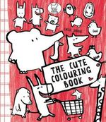 The Cute Colouring Book - Emile Jadoul