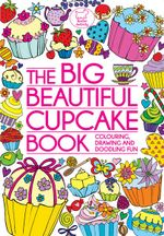 The Big Beautiful Cupcake Book