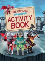 The Official Playmobil Activity Book - Playmobil