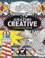 The Amazing Creative Colouring Book - Joanna Webster