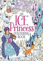 The Ice Princess Colouring Book - Buster Books