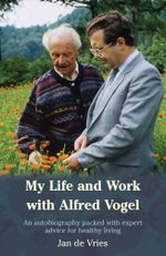My Life and Work with Alfred Vogel - Jan de Vries