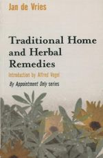 Traditional Home and Herbal Remedies - Jan de Vries
