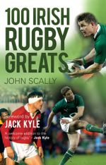 100 Irish Rugby Greats - John Scally