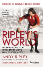 Ripley's World : The Enthralling Story of the British Lion's Most Crucial Battle - Andy Ripley