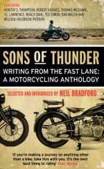 Sons of Thunder : Writing from the Fast Lane: A Motorcycling Anthology - Neil Bradford