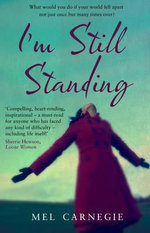 I'm Still Standing : Gurkhas, Gorkhas and Nepal in the Post-War World 1... - Mel Carnegie