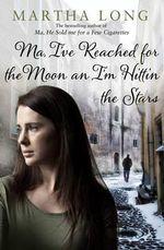 Ma, I've Reached for the Moon an I'm Hittin the Stars - Martha Long