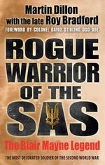 Rogue Warrior of the SAS : The Blair Mayne Legend - Martin Dillon