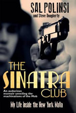 The Sinatra Club : My Life Inside the New York Mafia - Salvatore Polisi