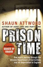 Prison Time - Shaun Attwood