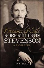 Dreams of Exile - R. Louis Stevenson - Ian Bell