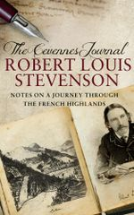 The Cevennes Journal : Notes on a Journey Through the French Highlands - Robert Louis Stevenson