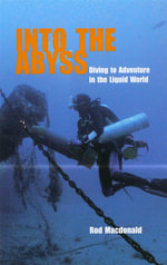 Into the Abyss : Diving to Adventure in the Liquid World - Rod Macdonald