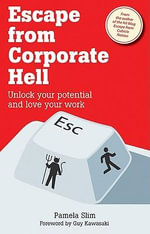 Escape from Corporate Hell : Unlock Your Potential and Love Your Work - Pamela Slim