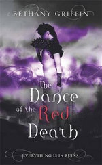 Dance of the Red Death - Bethany Griffin