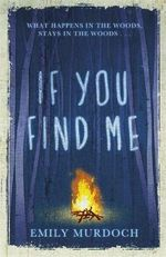 If You Find Me - Emily Murdoch