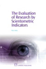 The Evaluation of Research By Scientometric Indicators - Peter Vinkler