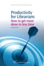 Productivity for Librarians : How to Get More Done in Less Time - Samantha Hines