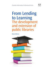 From Lending to Learning : The Development and Extension of Public Libraries - Rónán O'Beirne