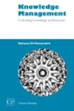 Knowledge Management : Cultivating Knowledge Professionals - Suliman Al-Hawamdeh