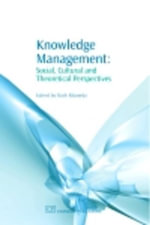 Knowledge Management : Social, Cultural and Theoretical Perspectives