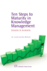 Ten Steps to Maturity in Knowledge Management : Lessons in Economy - J. K. Suresh