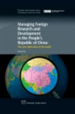 Managing Foreign Research and Development in the People's Republic of China : The New Think-Tank of the World - Zheng Han