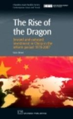 The Rise of the Dragon : Inward and Outward Investment in China in the Reform Period 1978-2007 - Kerry Brown