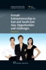 Female Entrepreneurship in East and South-East Asia : Opportunities and Challenges - Philippe Debroux