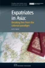 Expatriates in Asia : Breaking Free from the Colonial Paradigm - Scott Hipsher