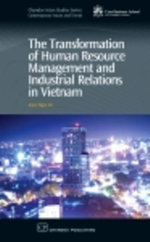 The Transformation of Human Resource Management and Industrial Relations in Vietnam - Anne Vo