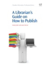 A Librarian's Guide on How to Publish - Srecko Jelusic
