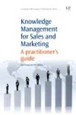 Knowledge Management for Sales and Marketing : A Practitioner's Guide - Tom Young