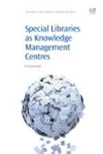 Special Libraries as Knowledge Management Centres - Eva Semertzaki