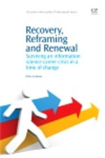 Recovery, Reframing, and Renewal : Surviving an Information Science Career Crisis in a Time of Change - Oliver Cutshaw