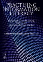 Practising Information Literacy : Bringing Theories of Learning, Practice and Information Literacy Together