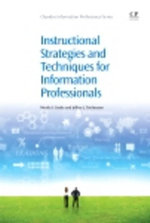 Instructional Strategies and Techniques for Information Professionals - Cooke Nicole a Teichmann Jeffrey J