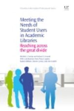 Meeting the Needs of Student Users in Academic Libraries : Reaching Across the Great Divide - Michele Crump