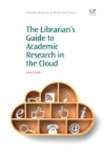 Librarian's Guide to Academic Research in the Cloud - Steven Ovadia