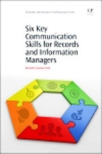 Six Key Communication Skills for Records and Information Managers - Kenneth Laurence Neal