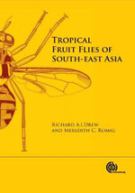 Tropical Fruit Flies of South-East Asia (Tephritidae : Dacinae) - R. A. I. Drew