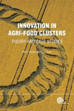 Innovation in Agri-food Clusters : Theory and Case Studies - P. W. B. Phillips