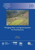 Managing Water and Agroecosystems for Food Security : Fao Forestry Paper No 169