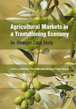 Agricultural Markets in a Transitioning Economy : an Albanian Case Study