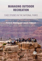 Managing Outdoor Recreation : Case Studies in the National Parks - R.E. Manning